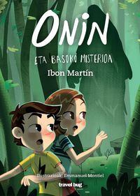onin eta basoko misterioa - Ibon Martin / Emmanuel Montiel (il. )