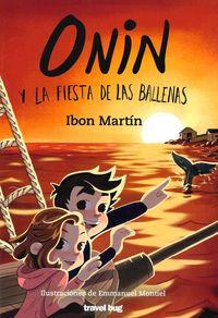 Onin Y La Fiesta De Las Ballenas - Ibon Martin / Emmanuel Montiel (il. )