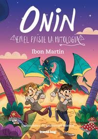 onin en el pais de la mitologia - Ibon Martin / Aiora Jaka Irizar (il. )