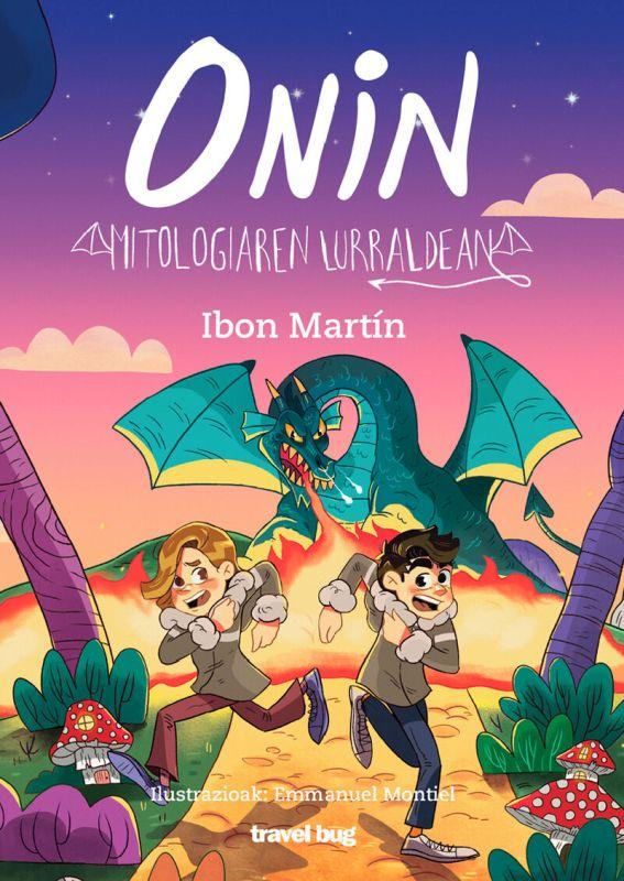 onin mitologiaren lurraldean - Ibon Martin / Aiora Jaka Irizar (il. )