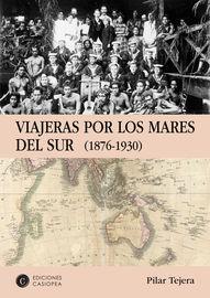 VIAJERAS POR LOS MARES DEL SUR (1876-1930)