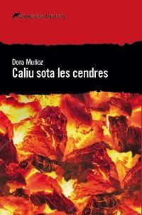 Caliu Sota Les Cendres - Dora Muñoz