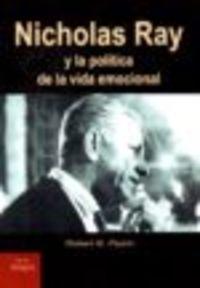 NICHOLAS RAY Y LA POLITICA DE LA VIDA EMOCIONAL