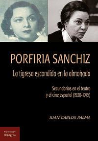 Porfiria Sanchiz - La Tigresa Escondida En La Almohada - Juan Carlos Palma