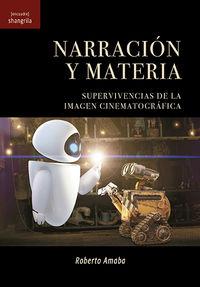 NARRACION Y MATERIA - SUPERVIVENCIAS DE LA IMAGEN CINEMATOGRAFICA