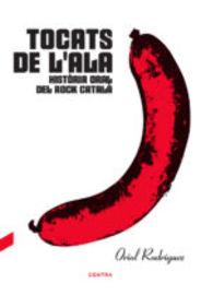 TOCATS DE L'ALA - HISTORIA ORAL DEL ROCK CATALA