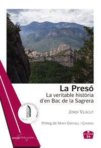 PRESO, LA - LA VERITABLE HISTORIA D'EN BAC DE LA SAGRERA