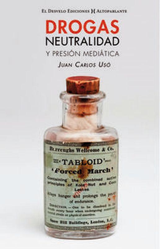 DROGAS, NEUTRALIDAD Y PRESION MEDIATICA