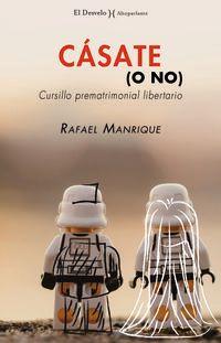 Casate (o No) - Cursillo Prematrimonial Libertario - Rafael Manrique Solana