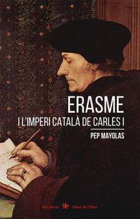 Erasme I L'imperi Catala De Carles I - Josep Mayolas Muns