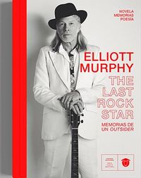 ELLIOTT MURPHY - THE LAST ROCK STAR