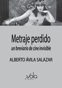 METRAJE PERDIDO - UN BREVIARIO DE CINE INVISIBLE