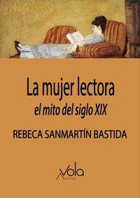 MUJER LECTORA, LA - EL MITO DEL SIGLO XIX