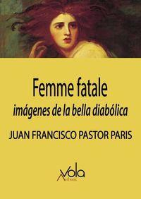 FEMME FATALE - IMAGENES DE LA BELLA DIABOLICA