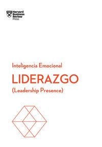 LIDERAZGO - SERIE INTELIGENCIA EMOCIONAL HBR - LEADERSHIP PRESENCE