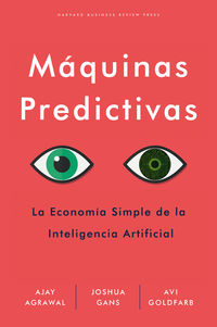 MAQUINAS PREDICTIVAS - LA ECONOMIA SIMPLE DE LA INTELIGENCIA ARTIFICIAL