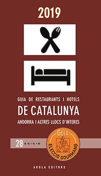 2019 GUIA DE RESTAURANTS I HOTELS DE CATALUNYA, ANDORRA I ALTRES LLOCS D'INTERES