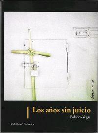 AÑOS SIN JUICIO, LOS