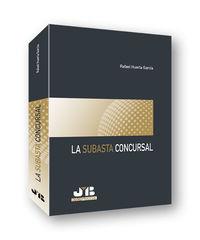 La subasta concursal - Rafael Huerta Garcia