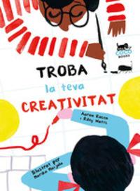 Troba La Teva Creativitat - Aaron Rosen / Riley Watts / Marika Maijala (il. )