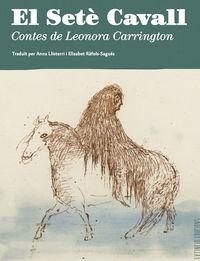 SETE CAVALL, EL - CONTES DE LEONORA CARRINGTON