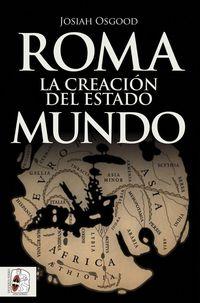 ROMA - LA CREACION DEL ESTADO MUNDO