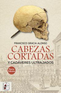 (2 ED) CABEZAS CORTADAS Y CADAVERES ULTRAJADOS