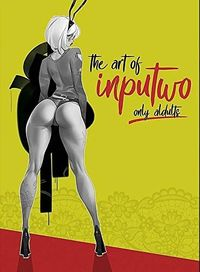 ART OF INPUTWO, THE (ONLY ADULTS)