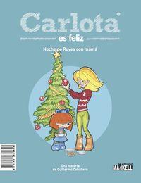 CARLOTA ES FELIZ - NAVIDAD CON PAPA / NOCHE DE REYES CON MAMA