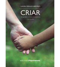 CRIAR - UN VIAJE DESDE EL EMBARAZO A LA ADOLESCENCIA