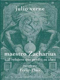 MAESTRO ZACHARIUS O EL RELOJERO QUE PERDIO SU ALMA