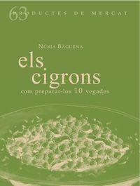 CIGRONS, ELS - COM PREPARAR-LOS 10 VEGADES