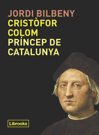 CRISTOFOR COLOM, PRINCEP DE CATALUNYA