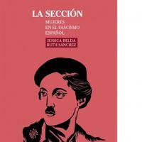 SECCION, LA - MUJERES EN EL FASCISMO ESPAÑOL