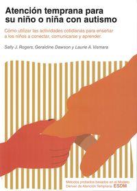 Atencion Temprana Para Su Niño O Niña Con Autismo - Geraldine Dawson / Sally J. Rogers / Laurie A. Vismara