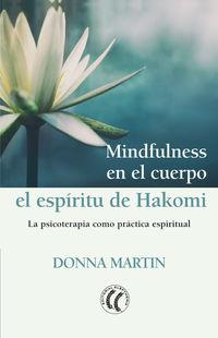 MINDFULNESS EN EL CUERPO: EL ESPIRITU DE HAKOMI - LA PSICOTERAPIA COMO PRACTICA ESPIRITUAL