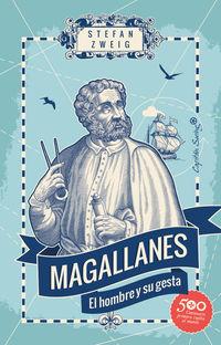 Magallanes - El Hombre Y Su Gesta - Stefan Zweig
