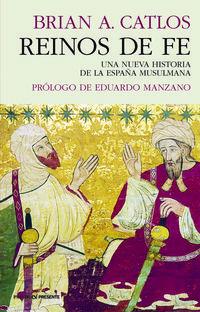 REINOS DE FE - UNA NUEVA HISTORIA DE LA ESPAÑA MUSULMANA