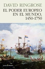 Poder Europeo En El Mundo, El (1450-1750) - David Ringrose