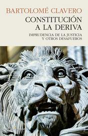 Constitucion A La Deriva - Bartolome Clavero