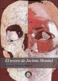 El tesoro de jacinto montiel - Ismael Orcero Marin