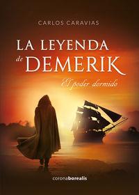 LEYENDA DE DEMERIK, LA - EL PODER DORMIDO