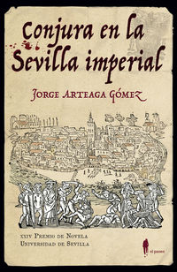 Conjura En La Sevilla Imperial (xxiv Premio De Novela Universidad De Sevilla 2019) - Jorge Arteaga Gomez