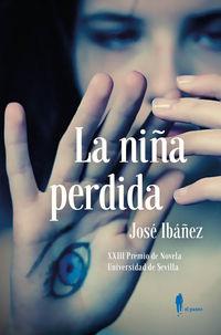 Niña Perdida, La (xxiii Premio De Novela Universidad De Sevilla 2017) - Jose Ibañez Torres