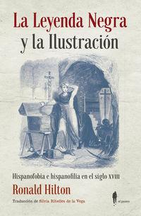 LEYENDA NEGRA Y LA ILUSTRACION, LA - HISPANOFOBIA E HISPANOFILIA EN EL SIGLO XVIII
