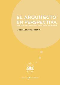 El arquitecto en perspectiva - Carlos J. Irisarri Martinez