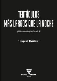 Tentaculos Mas Largos Que La Noche - Eugene Thacker