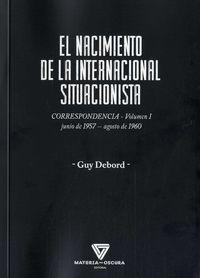 EL NACIMIENTO DE LA INTERNACIONAL SITUACIONISTA - CORRESPONDENCIA (JUNIO 1957-AGOSTO 1960)