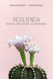 RESILENCIA - RECURSOS PARA SUPERAR LAS ADVERSIDADES