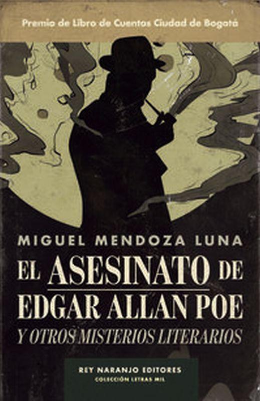 ASESINATO DE EDGAR ALLAN POE Y OTROS MISTERIOS LITERARIOS, EL